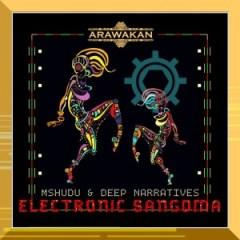 Mshudu X Deep Narratives - Electronic Sangoma